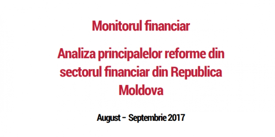 Financial Monitor: Analysis of the key reforms in Moldova's financial sector, August – September 2017