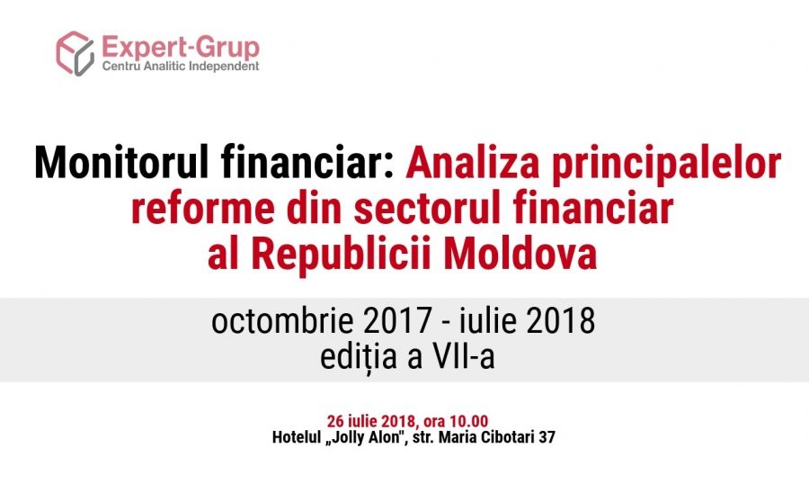 "Round table ""Financial monitor: Analysis of the key reforms in Moldova's financial sector, October 2017 – July 2018"""