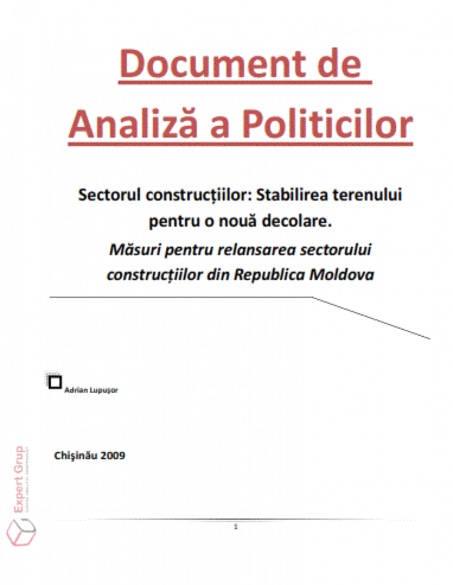 Constructions Sector: Building the Basis for a New Take-off. Policy Measures for the Construction's Sector Recovery in the Republic of Moldova