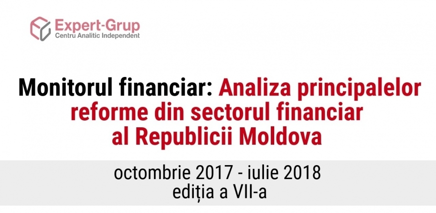 Financial Monitor #7: Analysis of the Key Reforms in Moldova's Financial Sector, October 2017 – July 2018