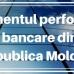 Clasamentul performanței bancare din Republica Moldova